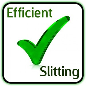Efficient slitting